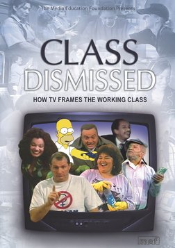 Class Dismissed - How TV Frames the Working Class