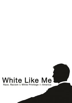 White Like Me: Race, Racism & White Privilege in America