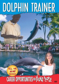 Tell Me How Career Series: Dolphin Trainer