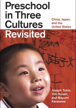 The Preschool in Three Cultures Revisited - China, Japan and the United States