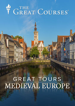 The Great Tours: Experiencing Medieval Europe