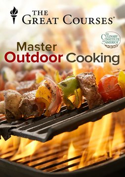 The Everyday Gourmet: How to Master Outdoor Cooking Series