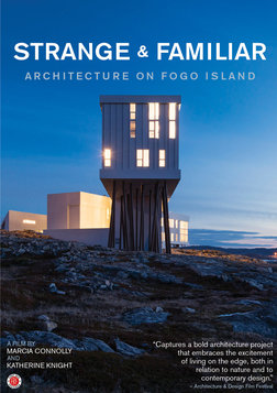 Strange and Familiar: Architecture on Fogo Island