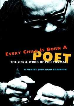 Every Child is Born A Poet - The Life and Work of Author Piri Thomas