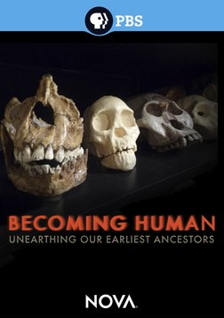 NOVA: Becoming Human - Unearthing Our Earliest Ancestors
