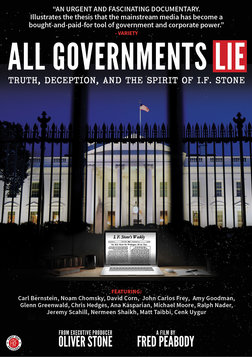 All Governments Lie - Truth, Deception, and the Spirit of I.F. Stone