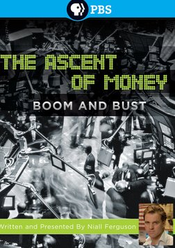 The Ascent of Money - The Financial History of the World