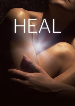 Heal - The Power of the Mind and Our Ability to Heal