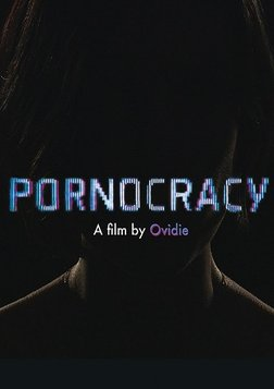 Pornocracy - The Changing Landscape of the Porn Industry