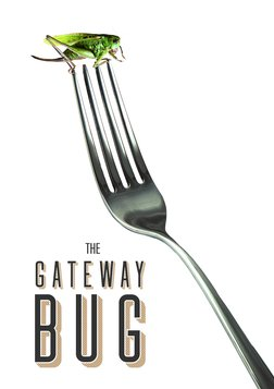 The Gateway Bug - Feeding Humanity in an Uncertian Age