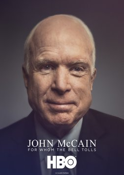 John McCain: For Whom The Bell Tolls - A Portrait of the Republican Senator and Presidential Candidate