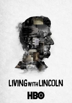 Living with Lincoln - A Family Preserving Abraham Lincoln's Legacy