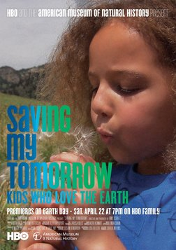Saving My Tomorrow - Kids Who Love the Earth