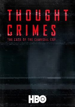 Thought Crimes - The Case of the Cannibal Cop