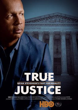 True Justice - Bryan Stevenson's Fight for Equality