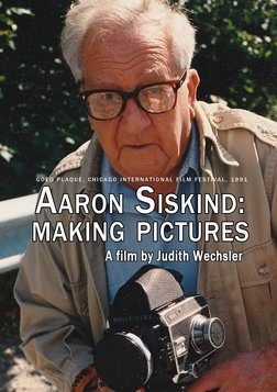 Aaron Siskind: Making Pictures - The Work of an Influential Photographer