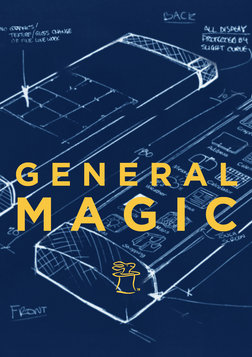 General Magic - The Most Influential Silicon Valley Company No One Has Ever Heard Of