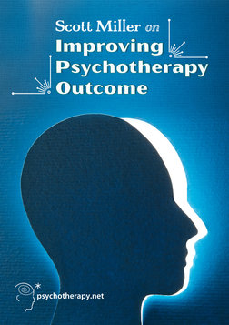 Scott Miller on Improving Psychotherapy Outcome