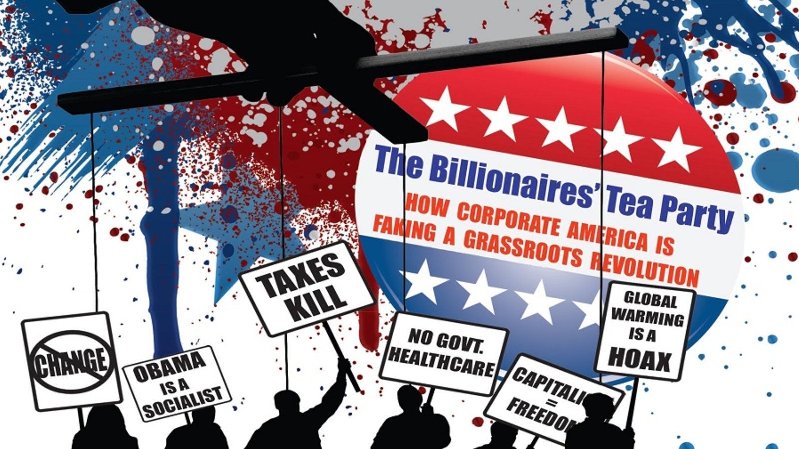 The Billionaires' Tea Party - How Corporate America is Faking a Grassroots Revolution