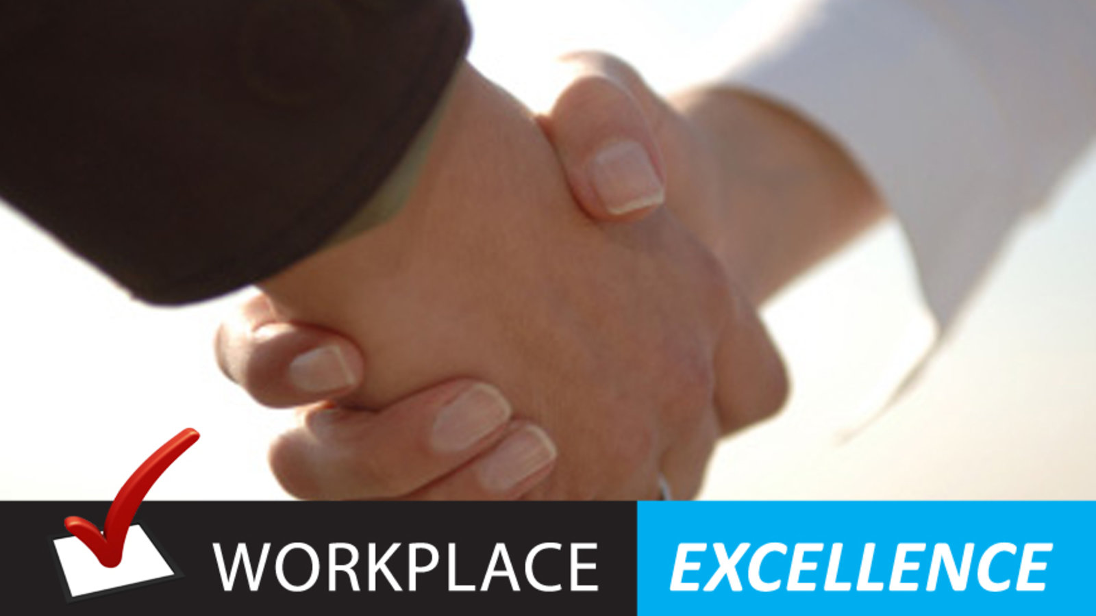 Work Place Excellence: Employer of Choice
