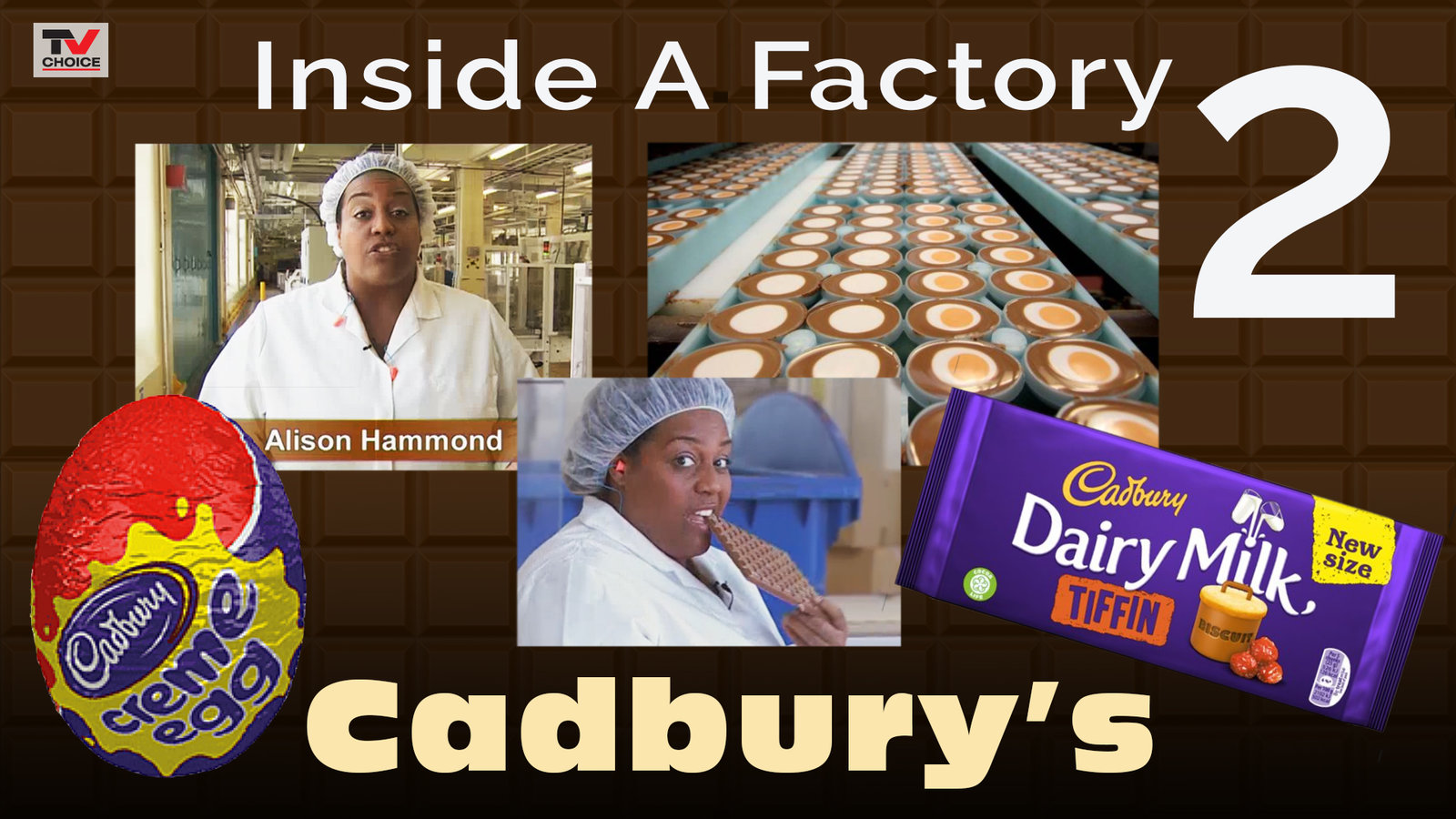 Inside A Factory 2: Cadbury's