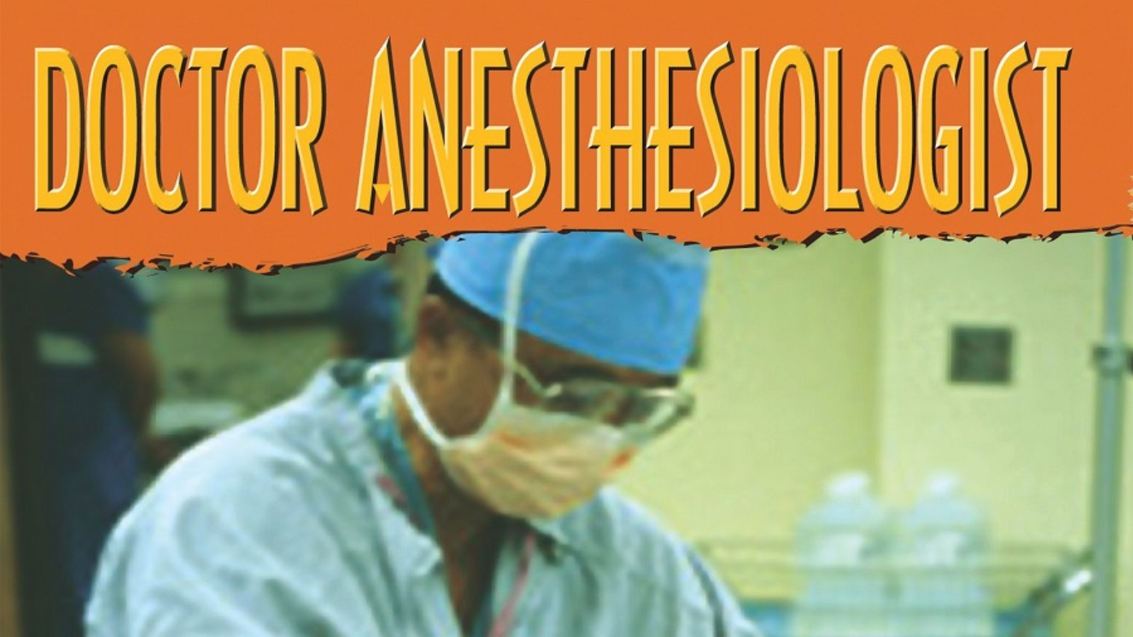 Tell Me How Career Series: Doctor - Anesthesiologist