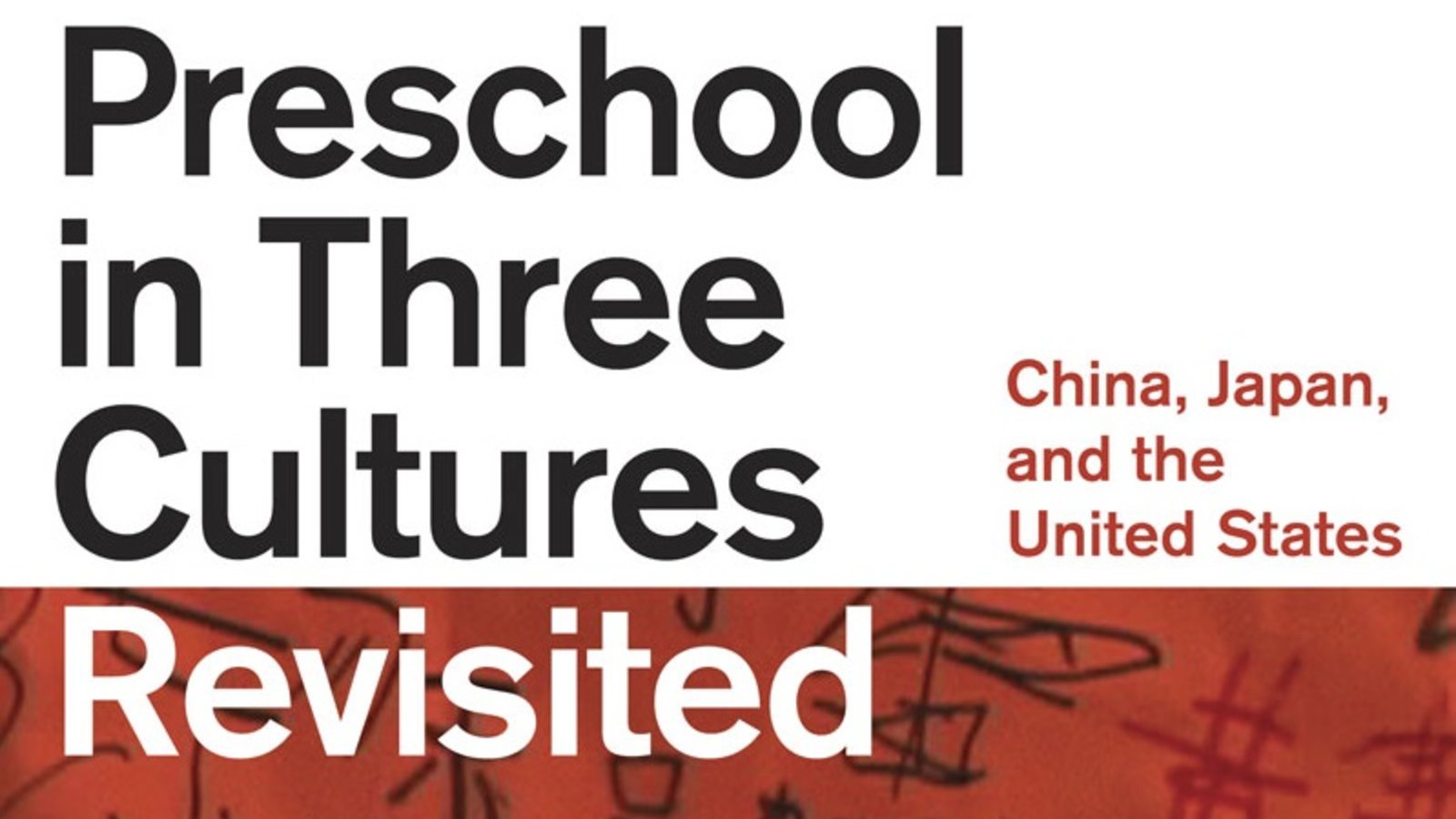 The Preschool in Three Cultures Revisited | Kanopy