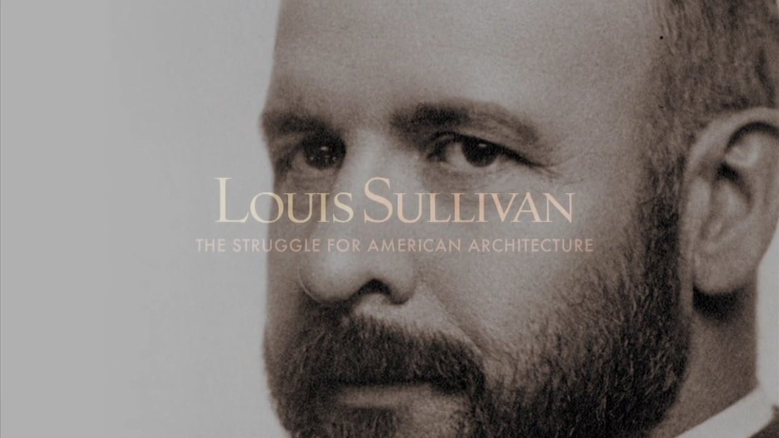 Louis Sullivan - The Struggle for American Architecture