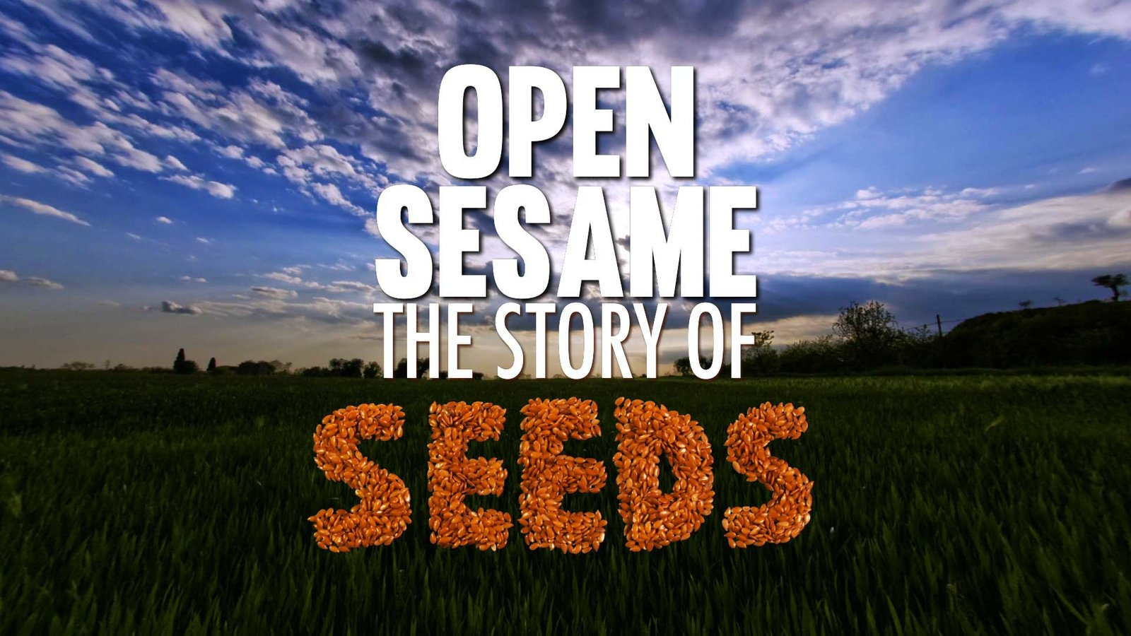 Open Sesame - The Story of Seeds