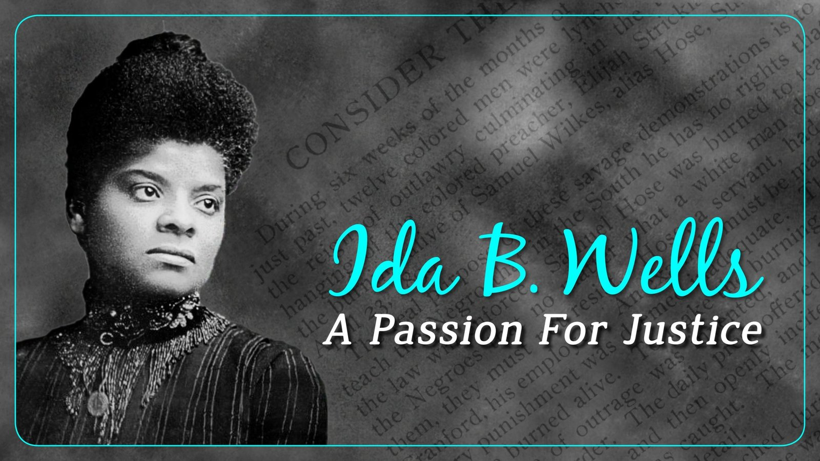 A Passion For ida b. wells: a passion for justice - the pioneering african american  journalist & activist