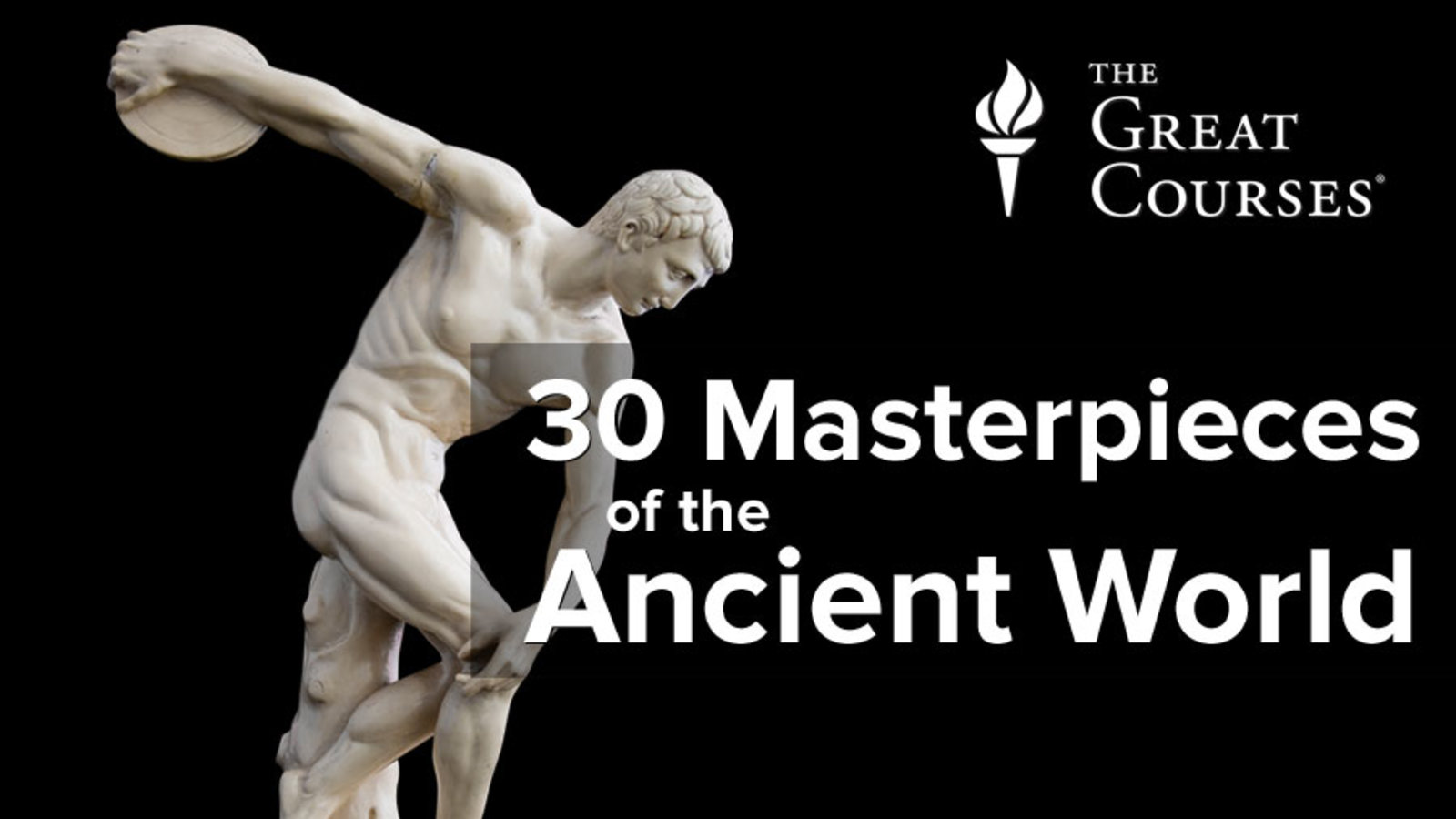 30 Masterpieces of the Ancient World