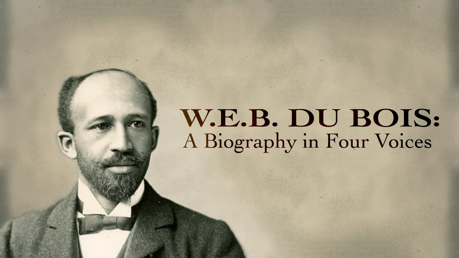 W.E.B. Du Bois - A Biography in Four Voices