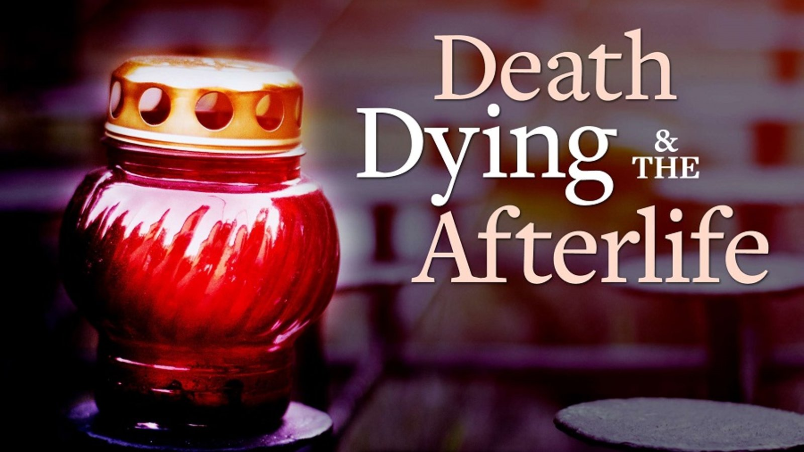 Death, Dying, and the Afterlife - Lessons from World Cultures