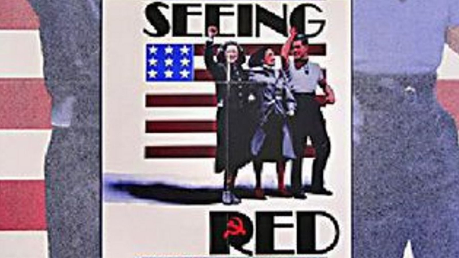 Seeing Red - Stories of American Communists