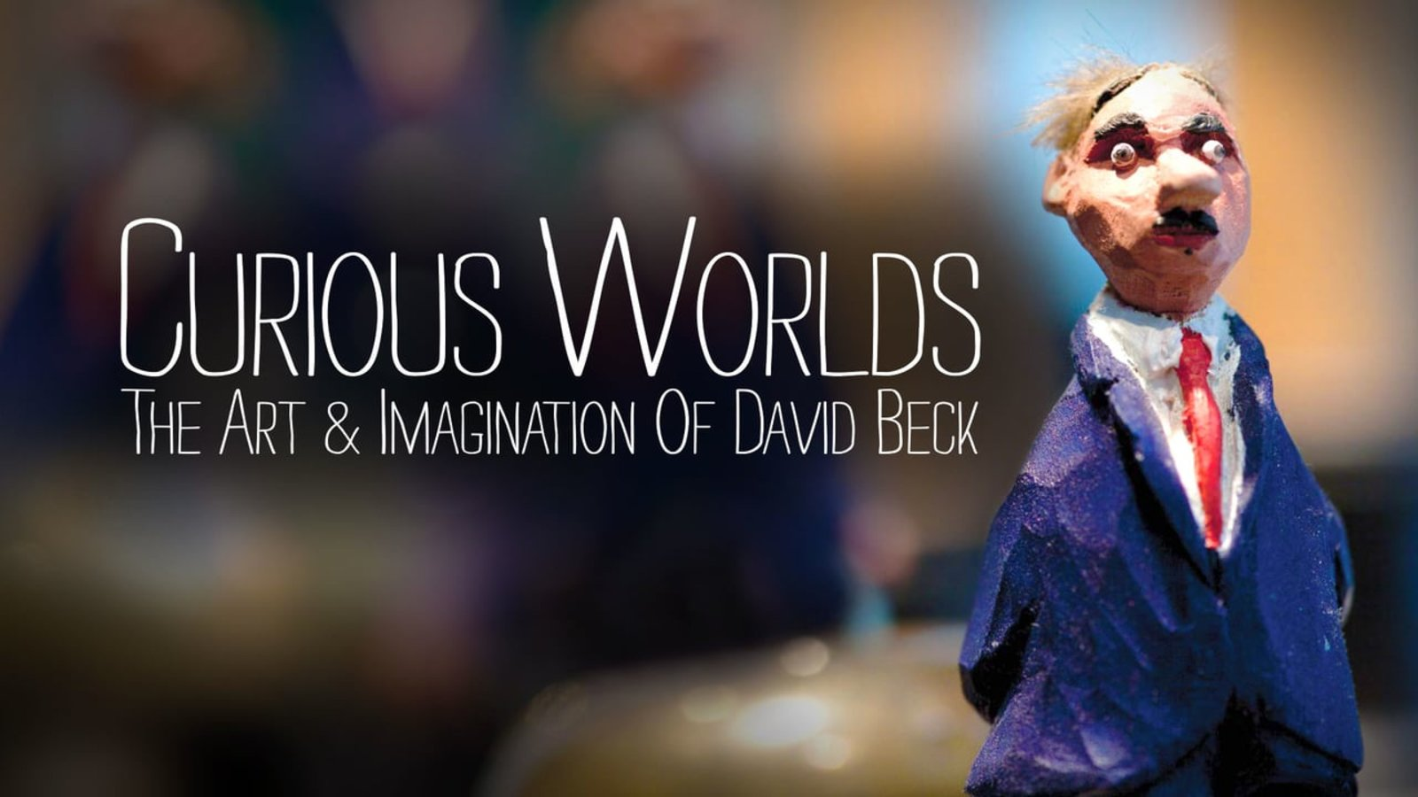 Curious Worlds - The Art & Imagination of David Beck