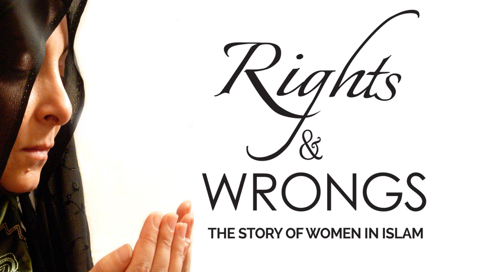 Rights and Wrongs - The Story of Women in Islam