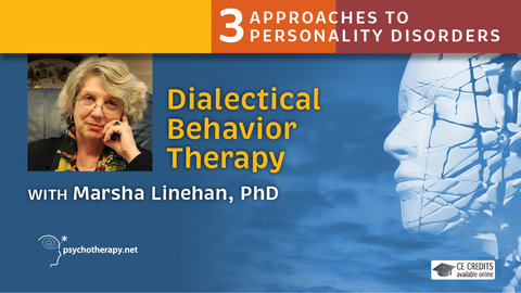 Dialectical Behavior Therapy - With Marsha Linehan 019ea0a4c18