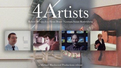 4 Artists: Robert Ryman, Eva Hesse, Bruce Nauman, Susan Rothenberg.