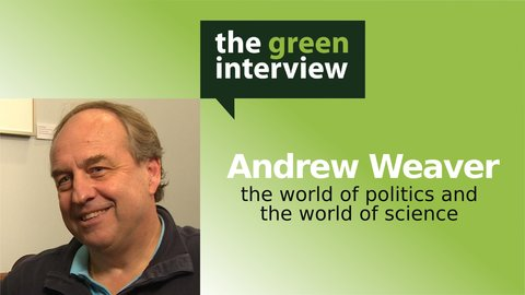 Andrew Weaver: The World of Politics and the World of Science