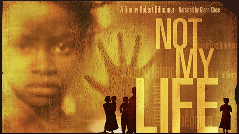 Not My Life - The Global Impact of Human Trafficking and Modern Slavery