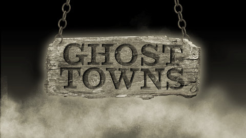 Ghost Towns - America's Lost World