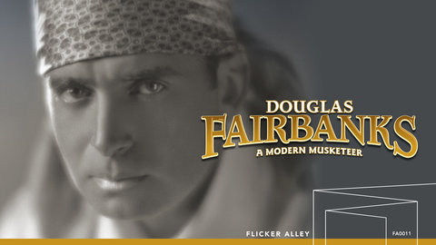 Douglas Fairbanks: A Modern Musketeer - A Collection of Eleven Modern Films