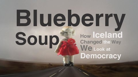 "Blueberry Soup - The Icelandic ""People's Movement"""