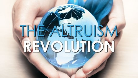 The Altruism Revolution - Intrinsic Human Kindness vs. Self-Interest