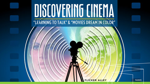 Discovering Cinema - The Birth of Sound and Color Movies