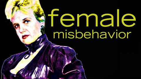Female Misbehavior - Exploring the Limits of Female Sexuality
