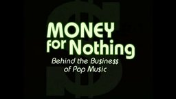 Money for Nothing - Behind the Business of Pop Music
