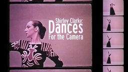 Shirley Clarke: Dances For the Camera