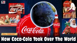 Cola Conquest 2: How Coca-Cola Took Over the World