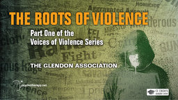 Voices of Violence Part One - The Roots of Violence